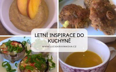 """Letní inspirativní smršť receptů – jak si pochutnat zdravě, bez """"chemie"""", zlokálních potravin?"""